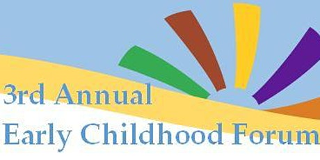 3rd Annual Early Childhood  Forum tickets