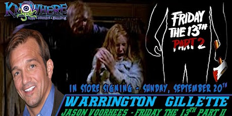 Friday the 13Th  Meet Jason Voorhees (Warrington Gillette) In Store Signing tickets