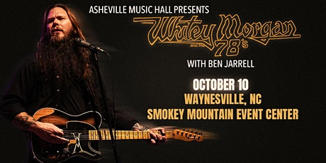 Asheville Music Hall presents Whitey Morgan and the 78's - [DRIVE IN SHOW] tickets