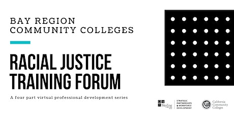 Bay Region Community College Racial Justice Training Forum - Session #2 tickets