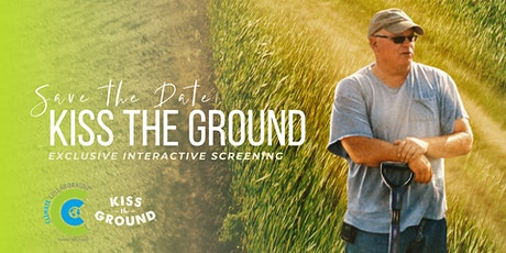 Kiss the Ground Exclusive Interactive Screening & Discussion tickets