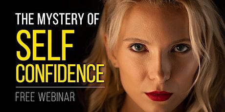 The Mystery of Self Confidence | Free Live Webinar | Dublin tickets