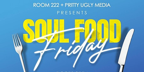 SOUL FOOD FRIDAYS - LOUNGE VIBES tickets