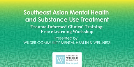 Southeast Asian Mental Health & Substance Use Treatment: eLearning Workshop tickets