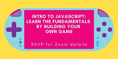 Intro to JavaScript: Learn the fundamentals by building your own game tickets