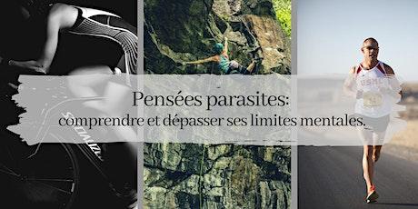 Pensées parasites: comprendre et dépasser ses limites mentales billets