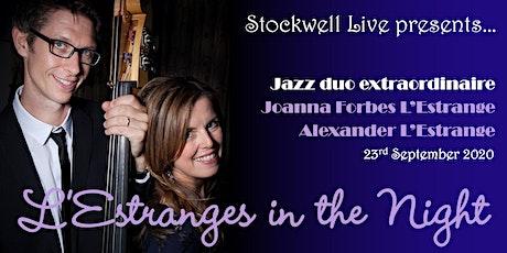 L'Estranges in the Night – Jazz Duo Joanna/Alexander L'Estrange LIVESTREAM tickets