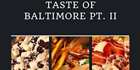 Taste Of Baltimore PT. II tickets