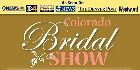 COLORADO BRIDAL SHOW-4-11-20 Doubletree Thornton - North Denver tickets