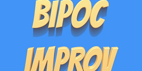 Intro To Improv For BIPOC Online (6 Week Session) tickets