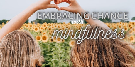 Embracing Change with Mindfulness ~ By Donation tickets