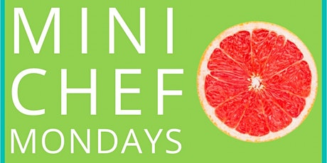 Mini Chef Mondays tickets