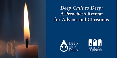 Deep Calls to Deep: A Preacher's Retreat for Advent and Christmas tickets