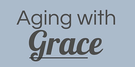 Aging with Grace tickets