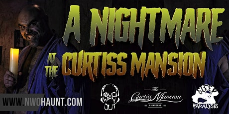 A NIGHTMARE AT THE CURTISS MANSION ON SUNDAY OCTOBER 4, 2020 tickets