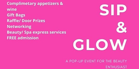 Sip & Glow: A Pop Up Event for Beauty Enthusiasts tickets