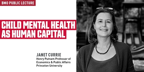 BMO Public Lecture with Janet Currie: Child Mental Health as Human Capital tickets