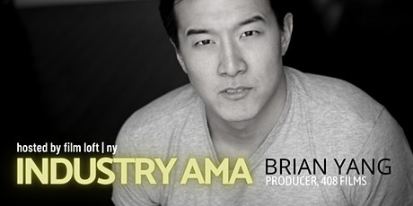 Industry AMAs: Brian Yang - Producer, 408 Films tickets