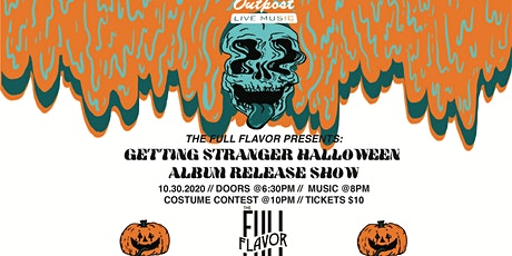 The Full Flavor Presents: Getting Stranger - Hallo tickets