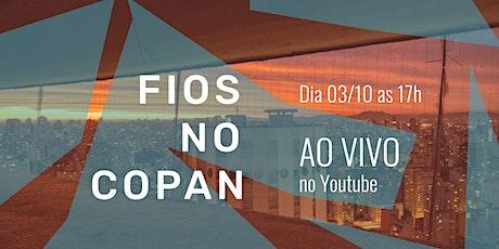 Fios no COPAN - Ao Vivo no Youtube ingressos