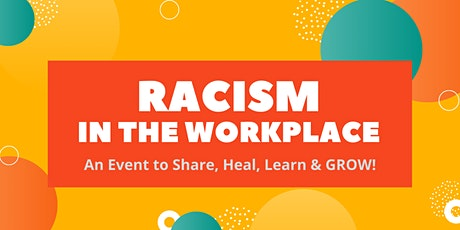 Racism in the Workplace : Accepting, Healing & Learning tickets