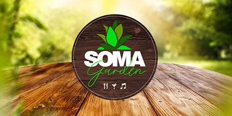 SOMA Garden - Food, Drinks and Music feat. Admit One Records Takeover tickets
