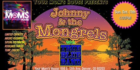 Johnny & The Mongrals  w/ True Blue Band tickets