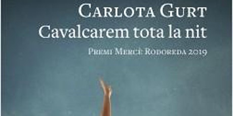 """Presentació """"Cavalcarem tota la nit"""" de Carlota Gurt (Premi Mercè Rodoreda entradas"""