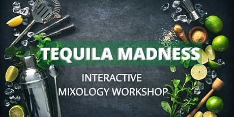 Tequila Madness Cocktail Workshop tickets