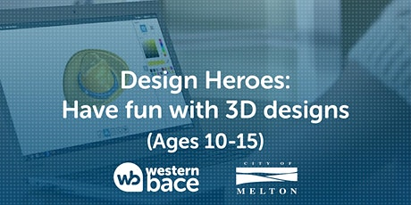 DESIGN HEROES: Have fun with 3D Design (Ages 10 - 15) tickets