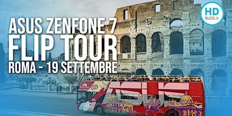 Zenfone 7 Pro al FlipTour  ROMA - 4° TOUR biglietti