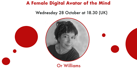 A Female Digital Avatar of the Mind – Or Williams tickets