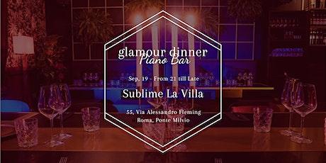 Glamour Dinner con Pianobar nel Piano Nobile della Villa Sublime! biglietti