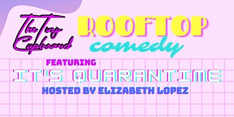 It's Quarantime! Rooftop Stand Up Comedy tickets