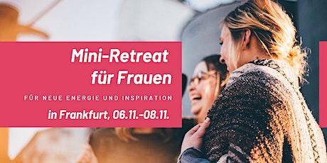 Gestärkt ins Leben - Mini-Retreat für Energie und Inspiration in Frankfurt Tickets