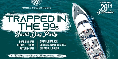TRAPPED IN THE 90'S (YACHT PARTY) tickets