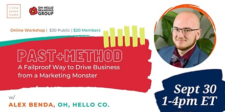 Past + Method: A Failproof Way to Drive Business w/ Alex Benda tickets
