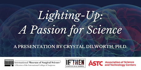 Lighting-Up: A Passion for Science, Presented by Crystal Dilworth, Ph.D. tickets
