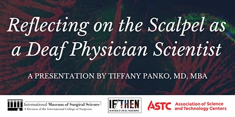 Reflecting on the Scalpel as a Deaf Physician Scientist with Tiffany Panko tickets