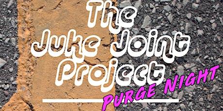 Juke Joint Cha: Purge Night! tickets
