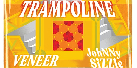 Trampoline, Veneer, and JohNNy SiZZle at X-Cues tickets