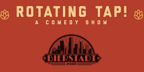 Rotating Tap Comedy @ Bierstadt Lageraus tickets