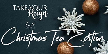 Take Your Reign Christmas Tea Edition tickets