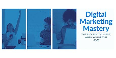Digital Marketing Mastery: From Beginner to Intermediate tickets