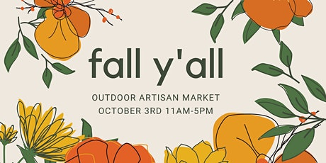 Fall Y'all  Outdoor Makers Market tickets