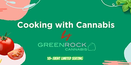 Cooking With Cannabis by Green Rock  18+ Event tickets