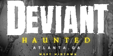 "DEVIANT, ATL Edition: ""Haunted"" tickets"
