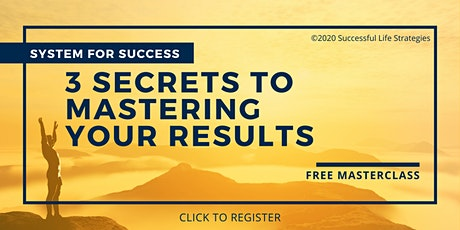 3 Secrets to Mastering Your Results tickets