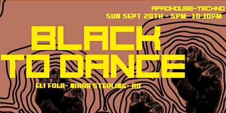 Black To Dance - Afrohouse +Techno Celebration & Eli Fola EP release party tickets