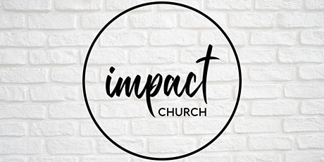 Impact Church - 9AM tickets